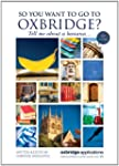 So You Want to Go to Oxbridge? (Oxbri...