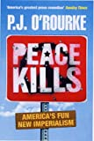 Peace Kills (033043781X) by O'Rourke, P J