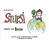 Stupsi erklärt den Baum: Ein Igel lehrt die Körpersprache der Bäume