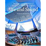 Site and Sound: The Architecture and Acoustics of New Opera Houses and Concert Halls ~ Victoria Newhouse