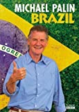 Michael Palin Brazil by Palin, Michael First edition (2012)
