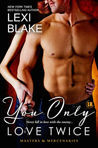 Lexi Blake - You Only Love Twice (Masters and Mercenaries Book 8)