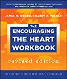img - for By James M. Kouzes, Barry Z. Posner: The Encouraging the Heart Workbook (J-B Leadership Challenge: Kouzes/Posner) book / textbook / text book