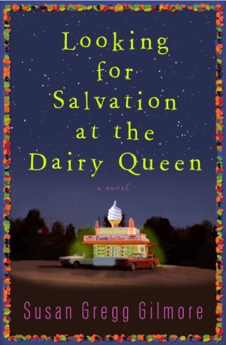 looking-for-salvation-at-the-dairy-queen-by-susan-gregg-gilmore-2008-02-12