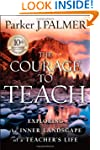 The Courage to Teach: Exploring the I...