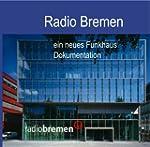Radio Bremen - ein neues Funkhaus: Do...