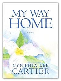 (FREE on 7/28) My Way Home by Cynthia Lee Cartier - http://eBooksHabit.com