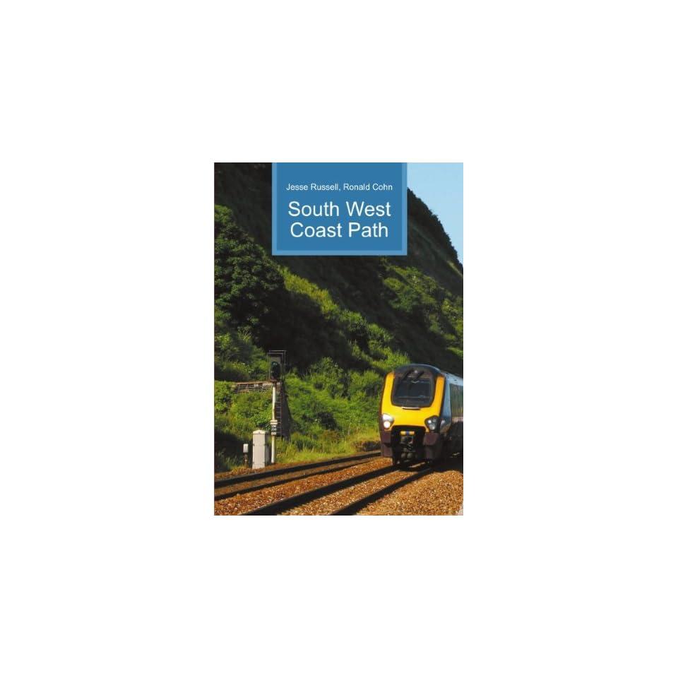 South West Coast Path Ronald Cohn Jesse Russell  Books