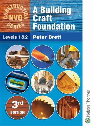 A Building Craft Foundation: Level 1 & 2 (Nelson Thornes Construction NVQ)