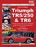 Roger Williams How to Restore Triumph TR5/250 and TR6 (Enthusiast's Restoration Manual Series)