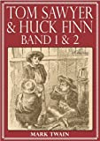 Tom Sawyer & Huck Finn (Beide B�nde) (Illustriert)