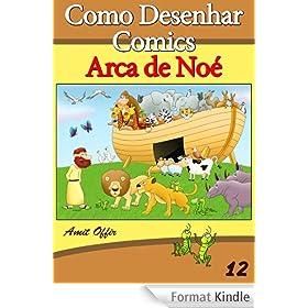 Como Desenhar Comics: Arca de No� (Livros Infantis Livro 12) (Portuguese Edition)