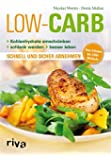 Low Carb: Kohlenhydrate einschr�nken - schlank werden - besser leben