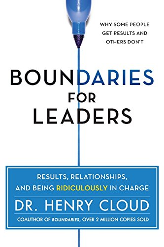Boundaries for Leaders: Take Charge of Your Business, Your Team, and Your Life