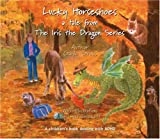 img - for Lucky Horseshoes: A Tale from the Iris the Dragon Series book / textbook / text book
