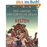 Der große historische Atlas der Kelten