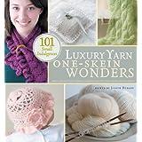 Luxury Yarn One-Skein Wonders: 101 Small Indulgences ~ Judith Durant