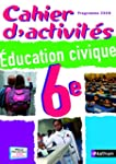 Cahier d'activit�s �ducation civique 6e