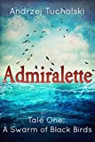 Admiralette - A Swarm of Black Birds (Tale One)