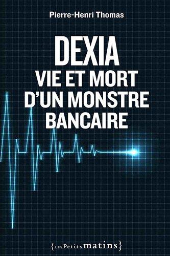 dexia-vie-et-mort-dun-monstre-bancaire