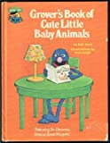 img - for Grover's Book of Cute Little Baby Animals: Featuring Jim Henson's Sesame Street Muppets book / textbook / text book
