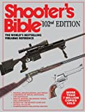 The Shooter's Bible, 102nd Edition: The World's Bestselling Firearms Reference
