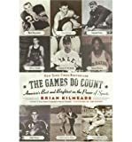The Games Do Count: Americaandapos;s Best And Brightest On The Power Of Sports