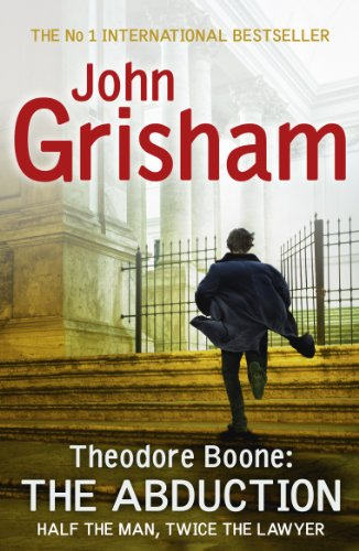 John Grisham - Theodore Boone: The Abduction