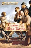 Curse of the Blue Tattoo: Being an Account of the Misadventures of Jacky Faber, Midshipman and Fine Lady [CURSE OF THE BLUE TATTOO] [Mass Market Paperback]