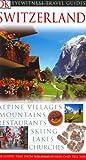 Switzerland (Eyewitness Travel Guides)