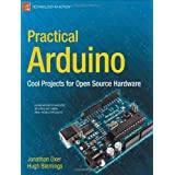 Practical Arduino: Cool Projects for Open Source Hardware (Technology in Action)by Jonathan Oxer