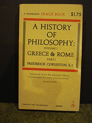 A History of Philosophy: Volume 1, Greece & Rome Part 1, by Frederick Copleston