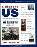 A History of US: War, Terrible War: 1855-1865 A History of US Book Six