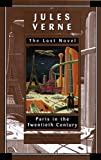 Paris in the Twentieth Century: Jules Verne, The Lost Novel (034542039X) by Jules Verne
