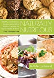 Naturally Nutritious - Healthy and Delicious Recipes Using Whole Grains, Coconut Oil, Agave Nectar & Stevia