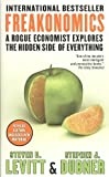 Steven D. Levitt (Freakonomics: A Rogue Economist Explores the Hidden Side of Everything) By Steven D. Levitt (Author) Paperback on (Aug , 2009)