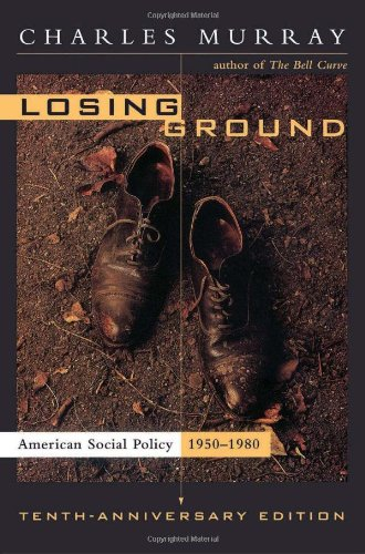 Losing Ground: American Social Policy, 1950-1980, 10th...