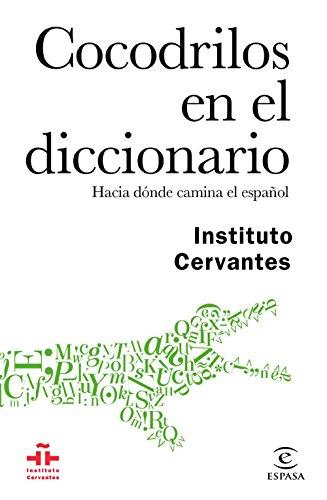 Cocodrilos En El Diccionario (GUÍAS PRÁCTICAS DEL INSTITUTO CERVANTES)