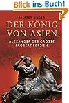 Der K�nig von Asien: Alexander der Gr...