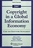 img - for Copyright in a Global Information Economy 2007: Case and Statutory Supplement book / textbook / text book