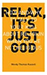 Relax, It's Just God: How and Why to...