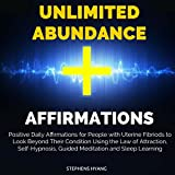 Unlimited Abundance Affirmations: Positive Daily Affirmations to Help You Attract a Lavish Life Using the Law of Attraction, Self-Hypnosis, Guided Meditation and Sleep Learning
