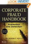 Corporate Fraud Handbook: Prevention...