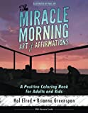 img - for The Miracle Morning Art of Affirmations: A Positive Coloring Book for Adults and Kids book / textbook / text book