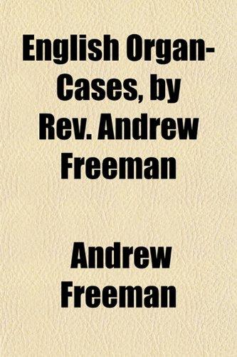 English Organ-Cases, by Rev. Andrew Freeman