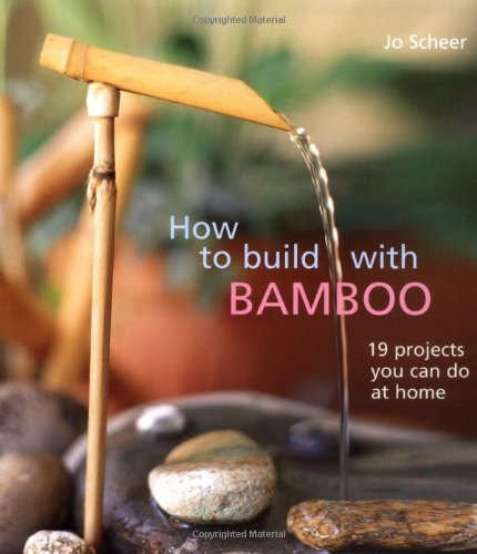 Umschlag von 'How to Build with Bamboo: 19 Projects You Can Do at Home: 20 Projects You Can Do at Home'