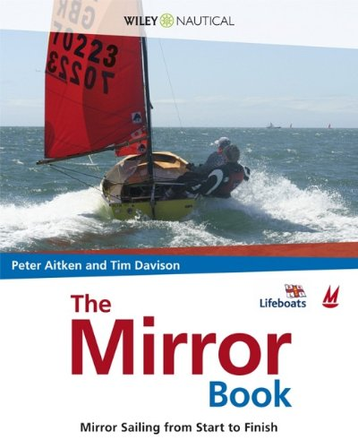 The Mirror Book: Mirror Sailing from Start to Finish (Wiley Nautical)