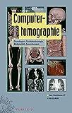 Image de Computertomographie: Grundlagen, Gerätetechnologie, Bildqualität, Anwendungen
