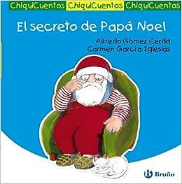 El secreto de Papa Noel / The secret of Santa Claus (Chiquicuentos