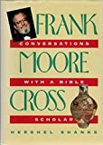 Frank Moore Cross: Conversations With a Bible Scholar (1880317184) by Hershel Shanks